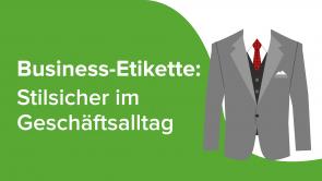 Business-Etikette - Stilsicher im Geschäftsalltag