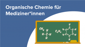 Organische Chemie für Mediziner*innen