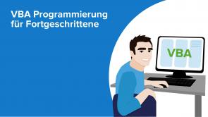 VBA Programmierung für Fortgeschrittene
