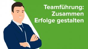 Teamführung: Zusammen Erfolge gestalten