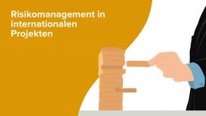Risikomanagement in internationalen Projekten