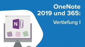OneNote 2019 und 365: Vertiefung I
