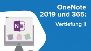 OneNote 2019 und 365: Vertiefung II