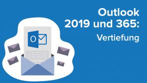 Outlook 2019 und 365: Vertiefung