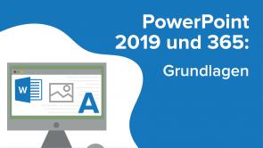 PowerPoint 2019 und 365: Grundlagen
