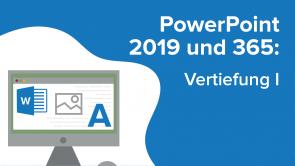 PowerPoint 2019 und 365: Vertiefung I