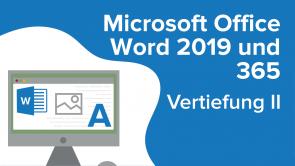 Word 2019 und 365: Vertiefung II