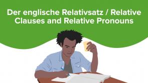 Der englische Relativsatz / Relative Clauses and Relative Pronouns