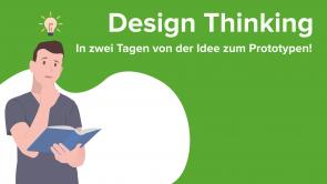 Design Thinking - In zwei Tagen von der Idee zum Prototypen!
