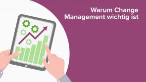 Warum Change Management wichtig ist