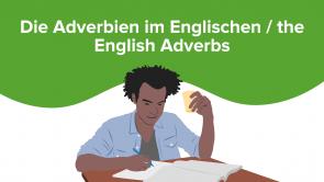 Die Adverbien im Englischen / the English Adverbs