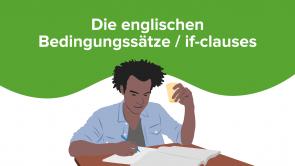 Die englischen Bedingungssätze / if-clauses