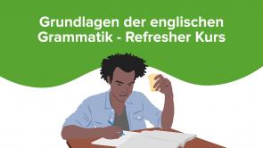 Grundlagen der englischen Grammatik - Refresher Kurs