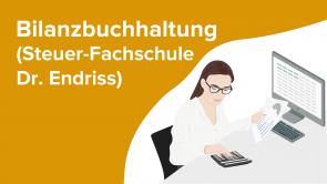 Bilanzbuchhaltung (Steuer-Fachschule Dr. Endriss)