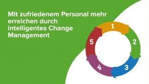 Mit zufriedenem Personal mehr erreichen durch intelligentes Change Management