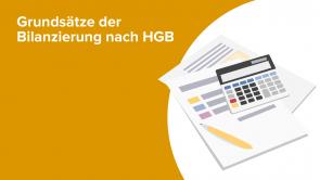 Grundsätze der Bilanzierung nach HGB