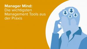 Manager Mind: Die wichtigsten Management Tools aus der Praxis