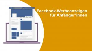 Facebook-Werbeanzeigen für Anfänger*innen