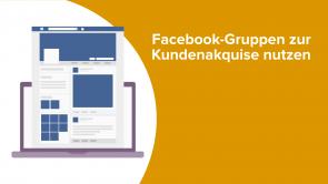 Facebook-Gruppen zur Kundenakquise nutzen