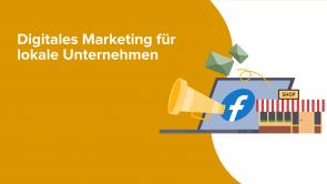 Digitales Marketing für lokale Unternehmen