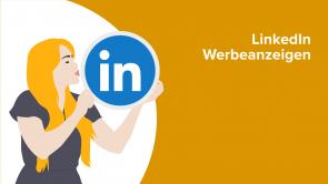 Kundenakquise: LinkedIn Werbeanzeigen