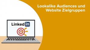 Lookalike Audiences und Website Zielgruppen