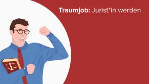 Traumjob: Jurist*in werden