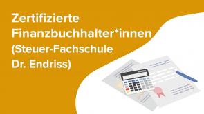Zertifizierte Finanzbuchhalter*innen (Steuer-Fachschule Dr. Endriss)