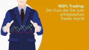 100% Trading: Der Kurs der Sie zum erfolgreichen Trader macht