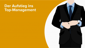 Der Aufstieg ins Top-Management