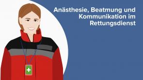 Anästhesie, Beatmung und Kommunikation im Rettungsdienst