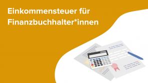 Einkommensteuer für Bilanzbuchhalter*innen