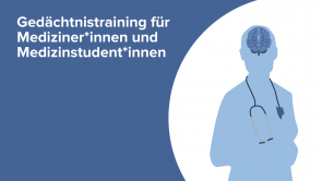 Gedächtnistraining für Mediziner*innen und Medizinstudent*innen