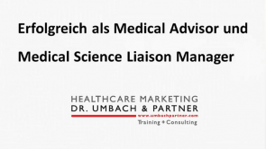 Erfolgreich als Medical Advisor und Medical Science Liaison Manager