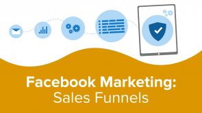 Facebook Marketing: Sales Funnels