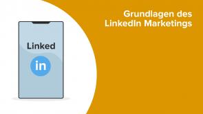 Grundlagen des LinkedIn Marketings