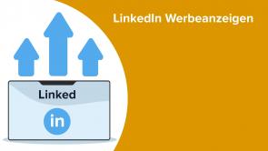 Marketing: LinkedIn Werbeanzeigen