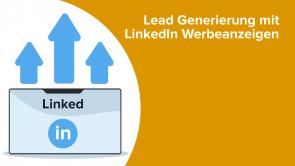 Lead Generierung mit LinkedIn Werbeanzeigen
