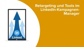 Retargeting und Tools im LinkedIn-Kampagnen-Manager