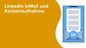 LinkedIn InMail und Kontaktaufnahme