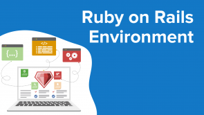 Ruby on Rails Environment