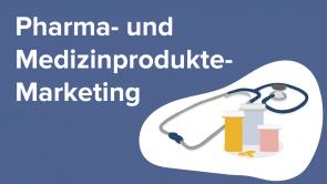Pharma- und Medizinprodukte-Marketing