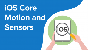 iOS Core Motion and Sensors