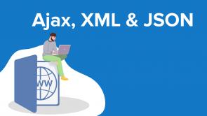 Ajax, XML & JSON