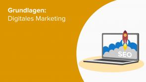 Grundlagen: Digitales Marketing