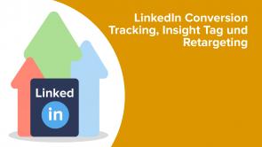 LinkedIn Conversion Tracking, Insight Tag und Retargeting