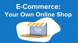 E-Commerce: Your Own Online Shop