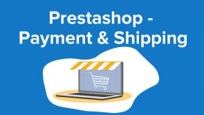 Prestashop - Payment & Shipping