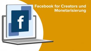 Facebook for Creators und Monetarisierung