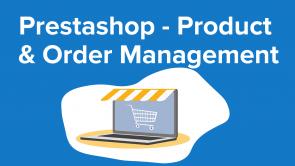 Prestashop - Product & Order Management